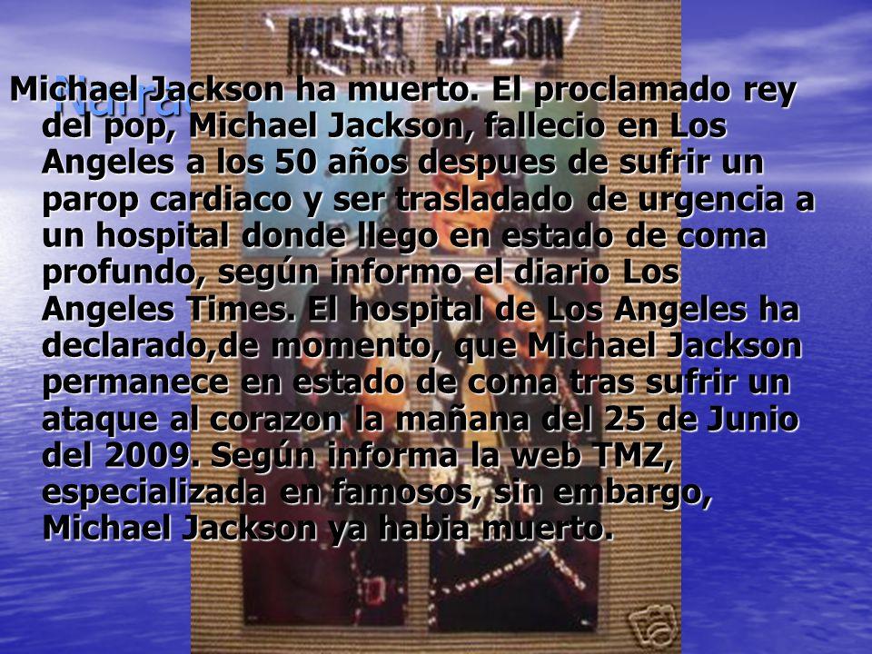 Narración Michael Jackson ha muerto. El proclamado rey del pop, Michael Jackson, fallecio en Los Angeles a los 50 años despues de sufrir un parop card