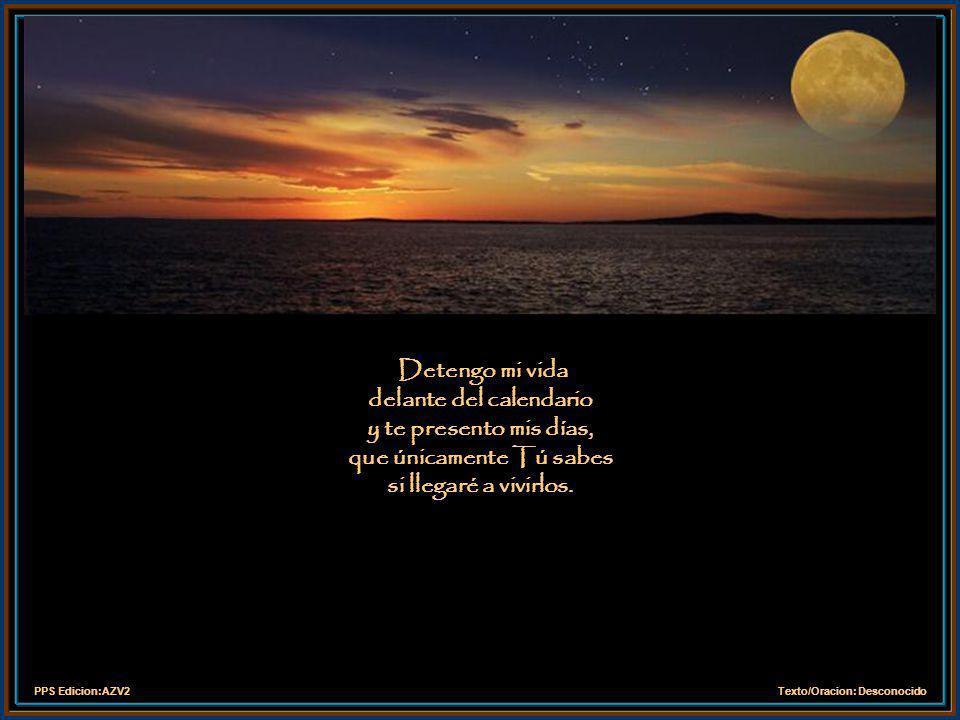PPS Edicion:AZV2Texto/Oracion: Desconocido Que los próximos días sean siempre Bendecidos.