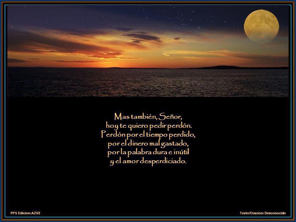 PPS Edicion:AZV2Texto/Oracion: Desconocido Señor, a mis amigos que leen este mensaje, llénalos de Tu Bendicion, Sabiduría, Paz y Amor.