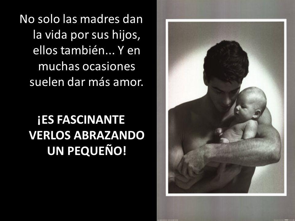 No solo las madres dan la vida por sus hijos, ellos también...