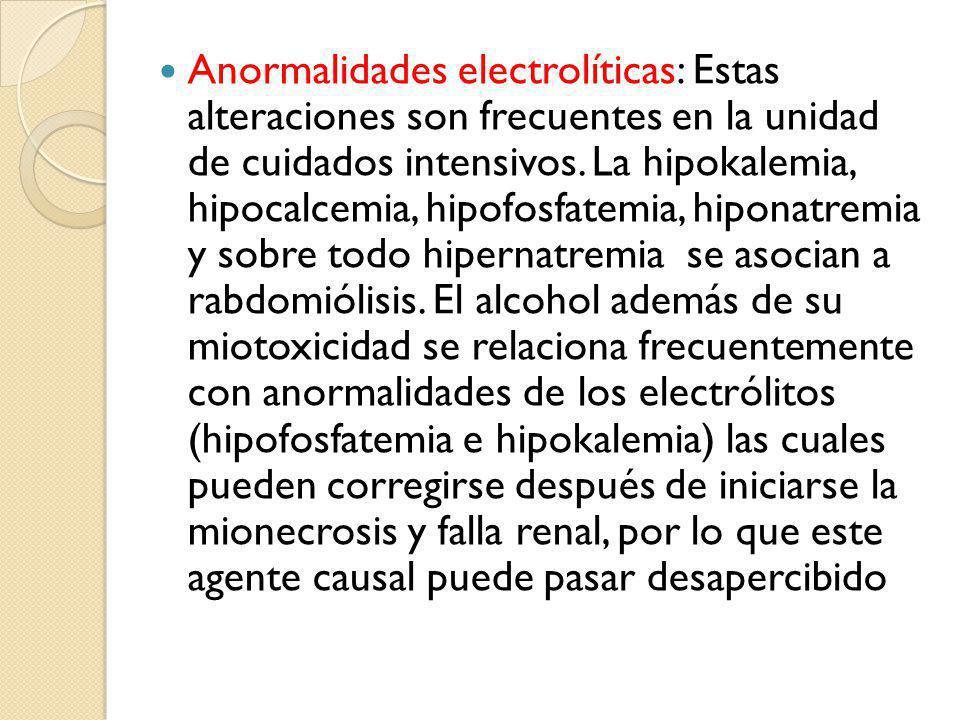 Anormalidades electrolíticas: Estas alteraciones son frecuentes en la unidad de cuidados intensivos. La hipokalemia, hipocalcemia, hipofosfatemia, hip