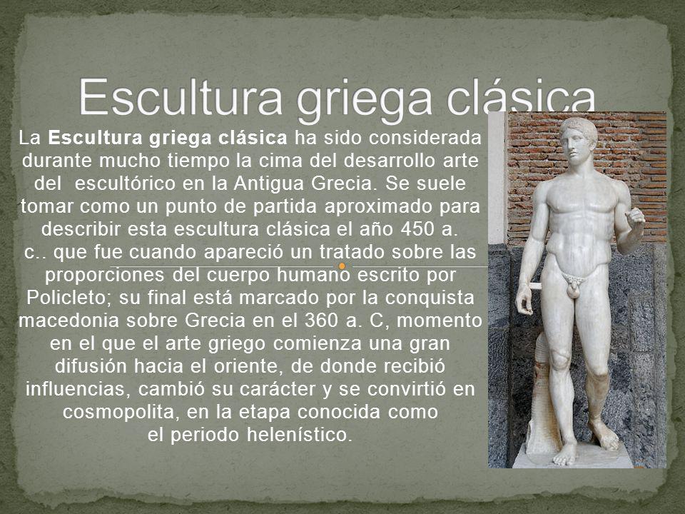 La Escultura griega clásica ha sido considerada durante mucho tiempo la cima del desarrollo arte del escultórico en la Antigua Grecia.