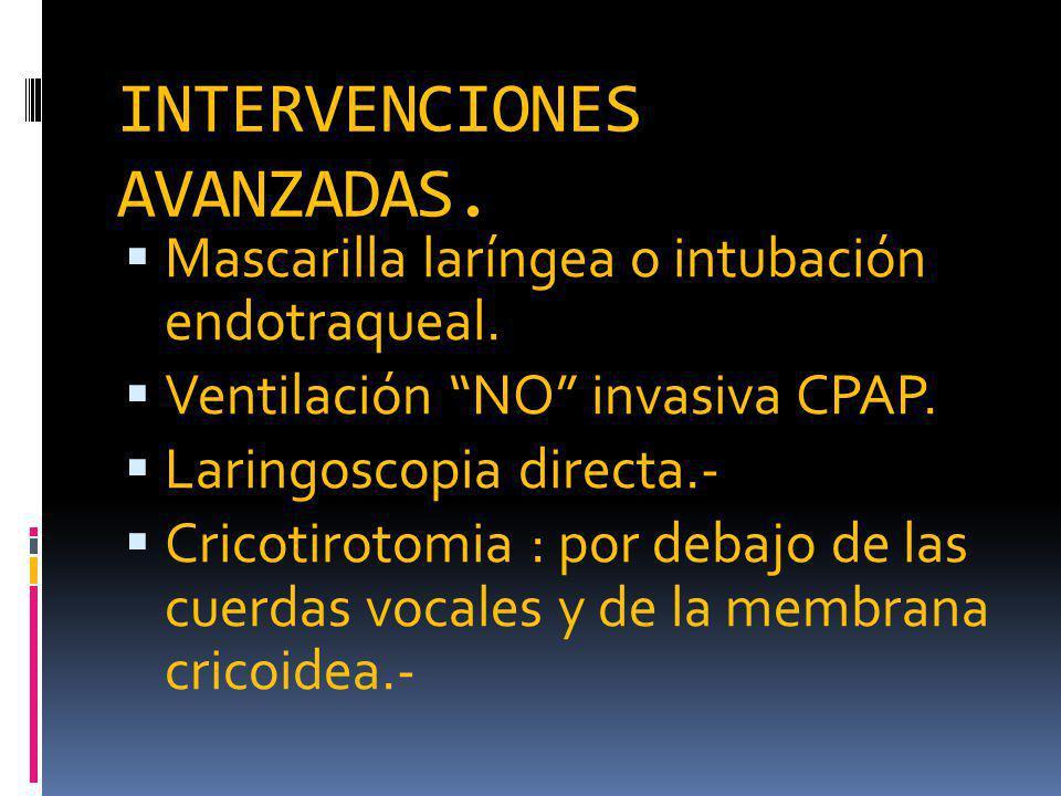 INTERVENCIONES AVANZADAS.Mascarilla laríngea o intubación endotraqueal.