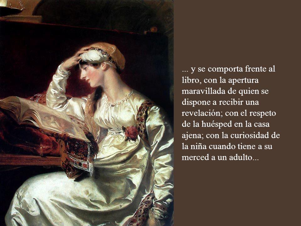 ... pero hay, además del snob y del que busca las rutas de su evasión, la lectora común que sólo va tras su propio placer; la que se deja guiar por su