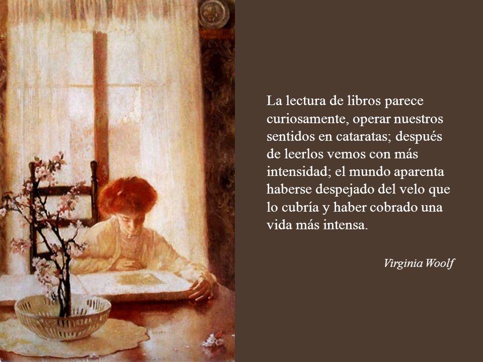 La libertad intelectual depende de cosas materiales, la poesía depende de la libertad intelectual; las mujeres siempre han sido pobres desde el princi