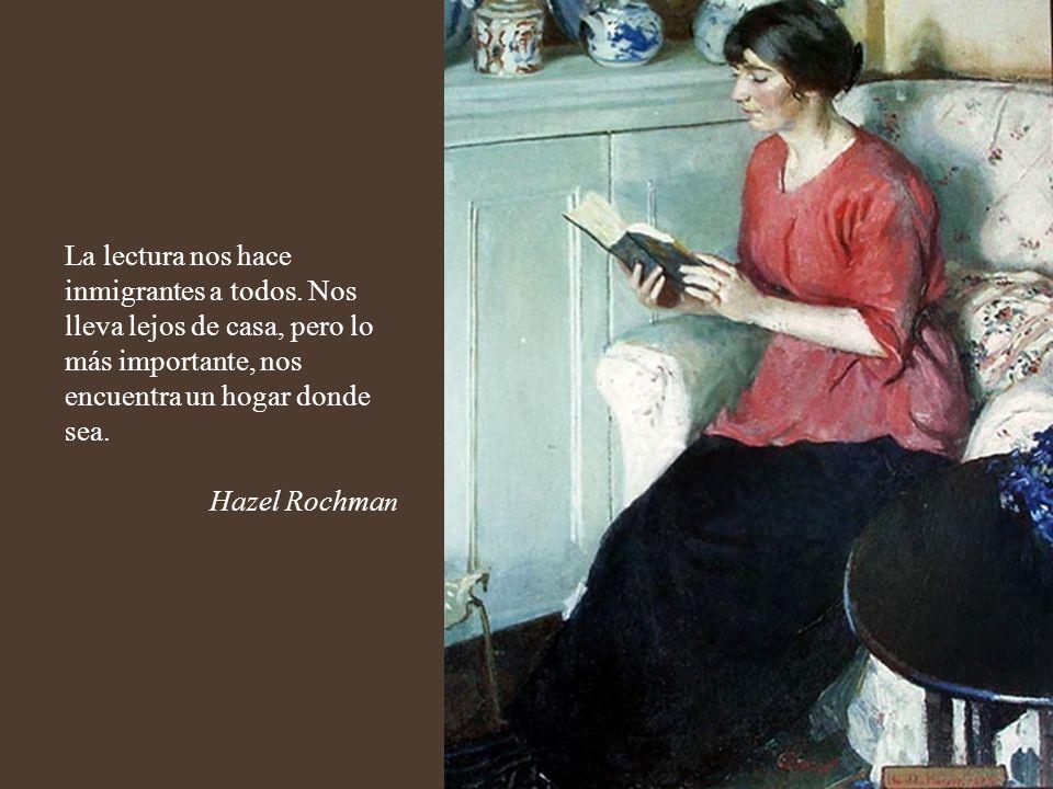 Cuando leemos, somos ubicuas y atemporales, somos quienes somos y también los otros, somos la realidad y lo posible.