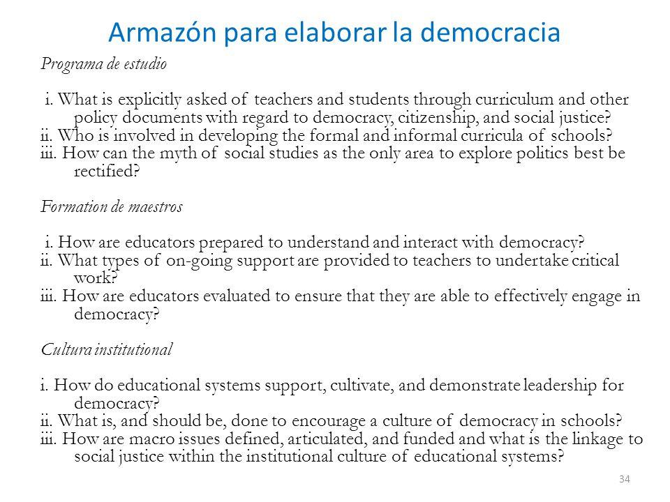 Armazón para elaborar la democracia Programa de estudio i. What is explicitly asked of teachers and students through curriculum and other policy docum