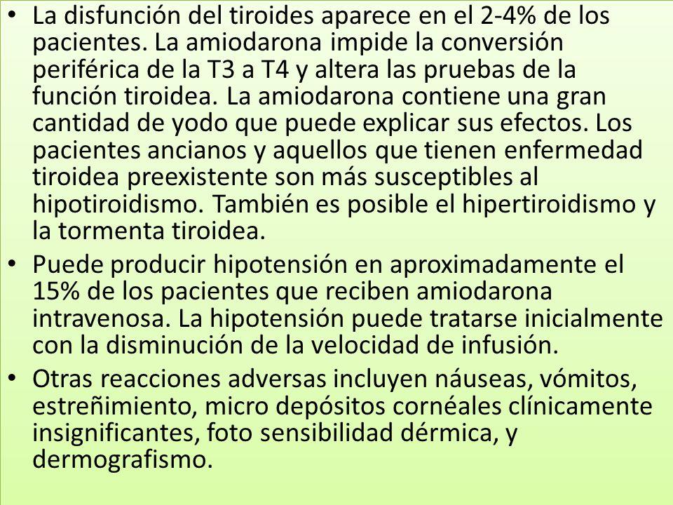 La disfunción del tiroides aparece en el 2-4% de los pacientes. La amiodarona impide la conversión periférica de la T3 a T4 y altera las pruebas de la