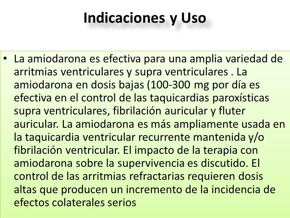 Indicaciones y Uso La amiodarona es efectiva para una amplia variedad de arritmias ventriculares y supra ventriculares. La amiodarona en dosis bajas (