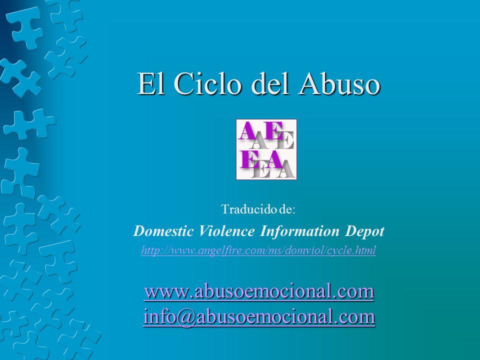 www.abusoemocional.com info@abusoemocional.com www.abusoemocional.com info@abusoemocional.com El Ciclo del Abuso Traducido de: Domestic Violence Infor