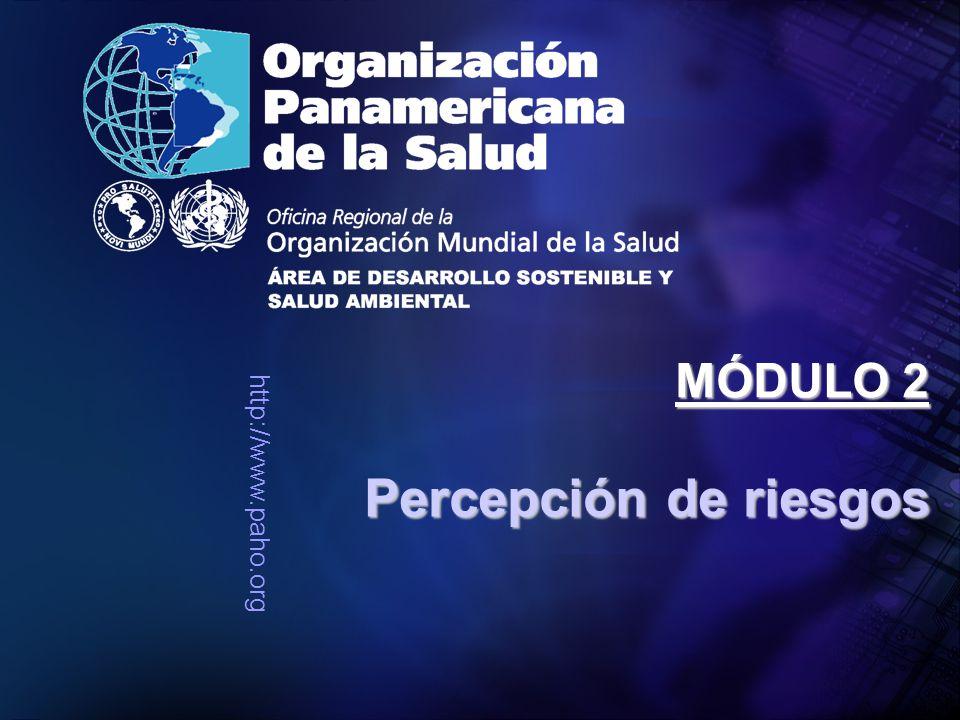 Organización Panamericana de la Salud 2 Relevancia de la percepción de riesgos ¿Por qué incluir un tema de percepción en un curso sobre comunicación de riesgos.