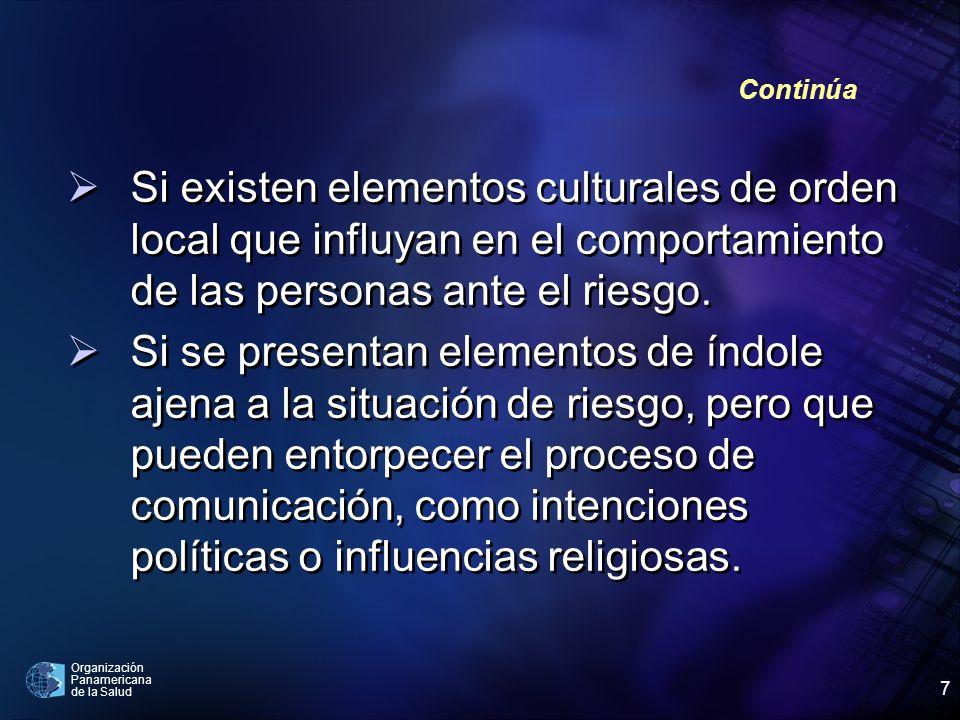 Organización Panamericana de la Salud 7 Si existen elementos culturales de orden local que influyan en el comportamiento de las personas ante el riesg