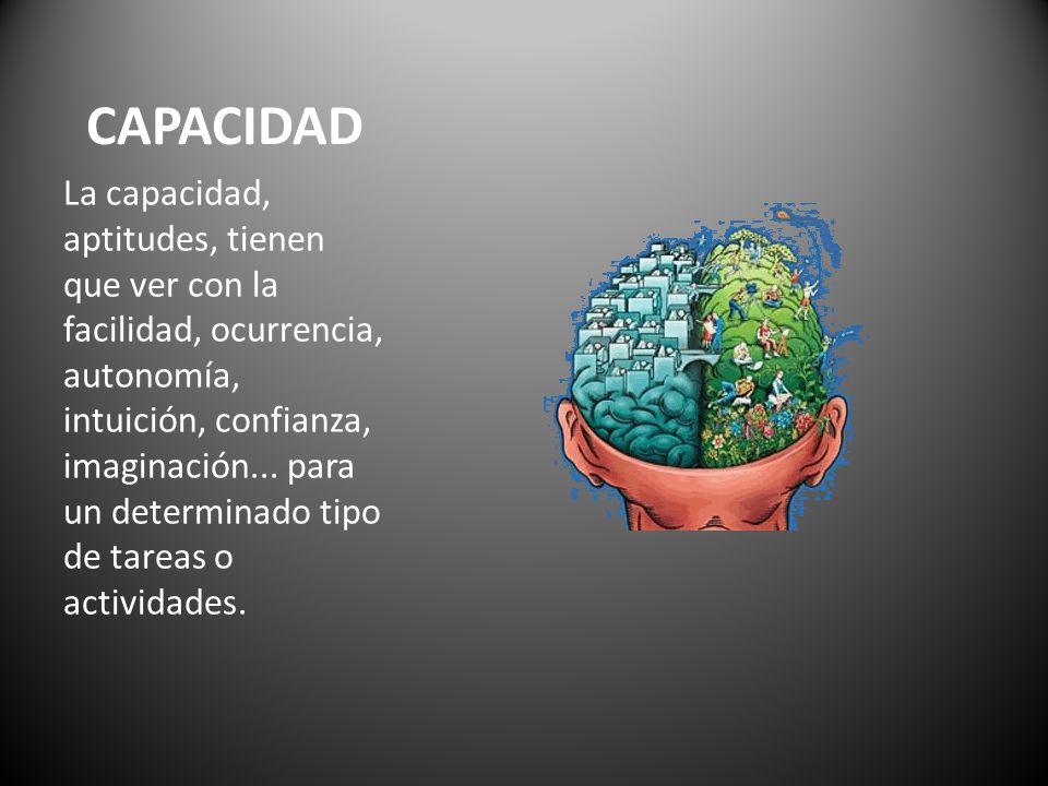 CAPACIDADES Lingüísticas: Mayor facilidad en manejar diferentes idiomas, comunicación, redacción, hablar en público, expresarse fácil y claramente, etc.