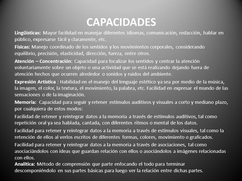 CAPACIDADES Lingüísticas: Mayor facilidad en manejar diferentes idiomas, comunicación, redacción, hablar en público, expresarse fácil y claramente, et