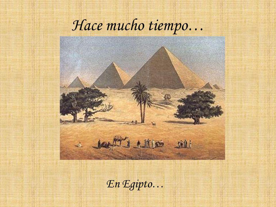 Hace mucho tiempo… En Egipto…