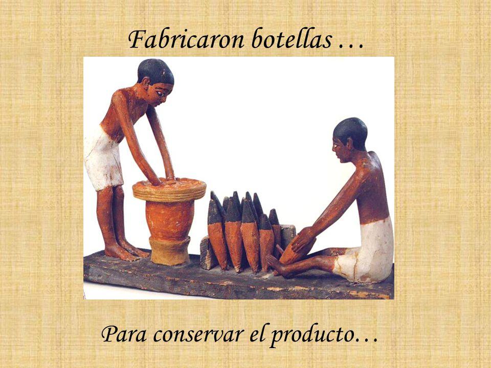 Fabricaron botellas … Para conservar el producto…