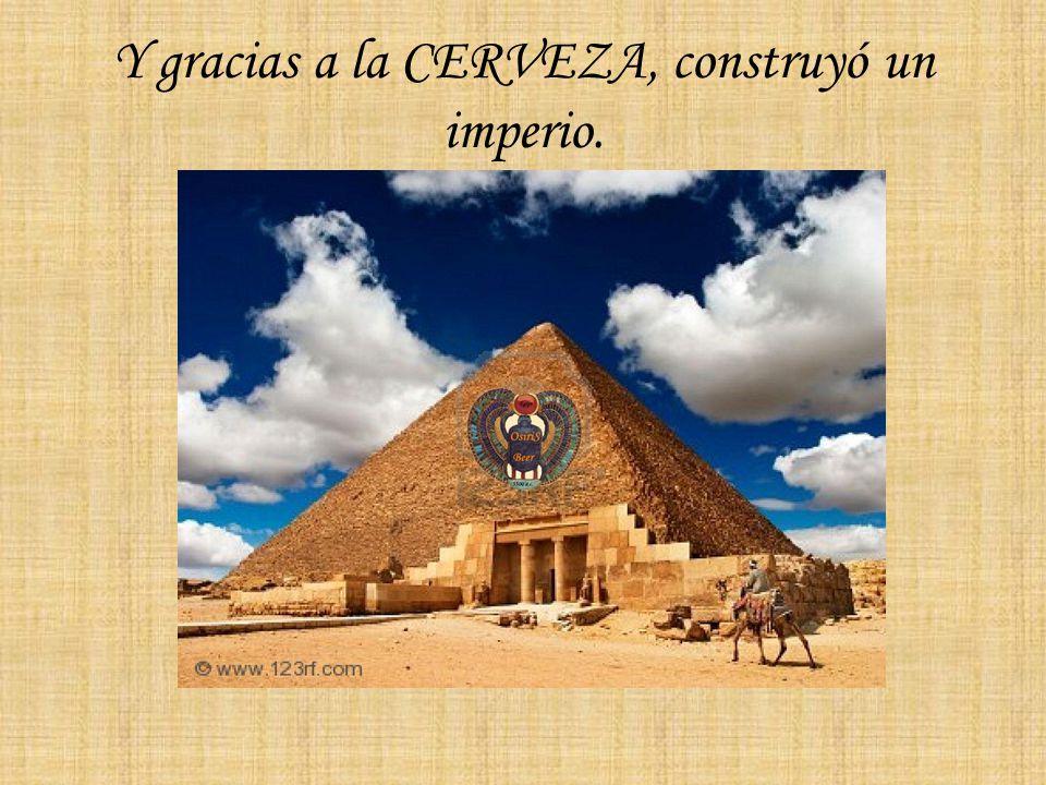 Y gracias a la CERVEZA, construyó un imperio.
