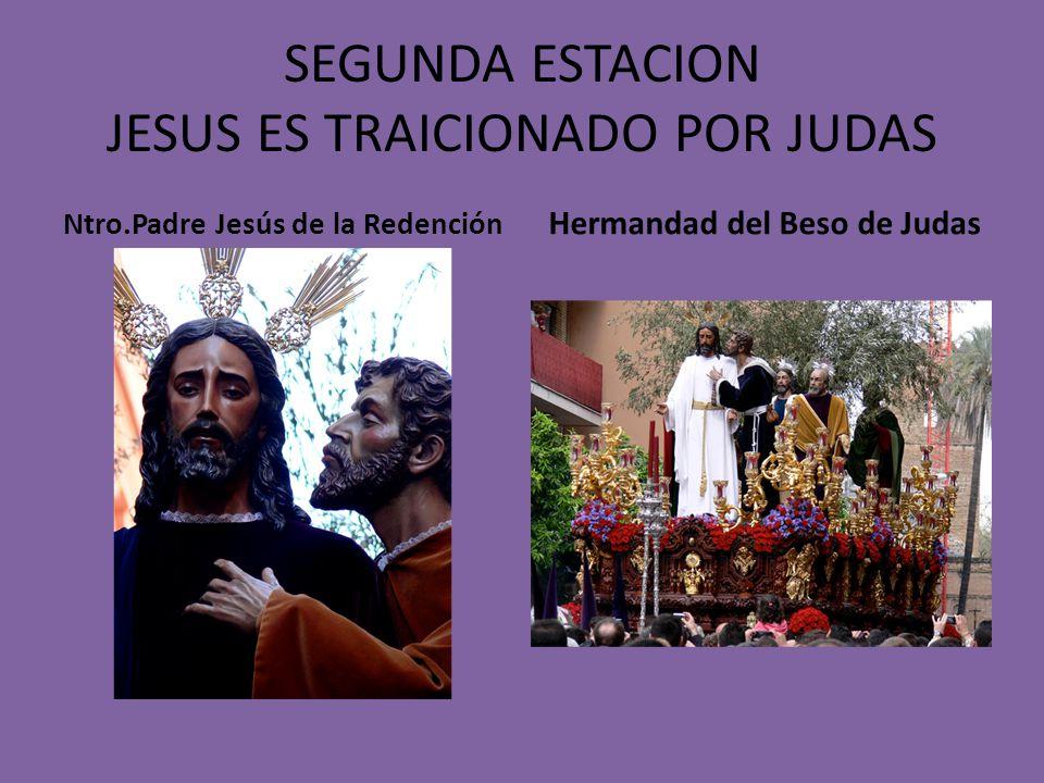 SEGUNDA ESTACION JESUS ES TRAICIONADO POR JUDAS Ntro.Padre Jesús de la Redención Hermandad del Beso de Judas