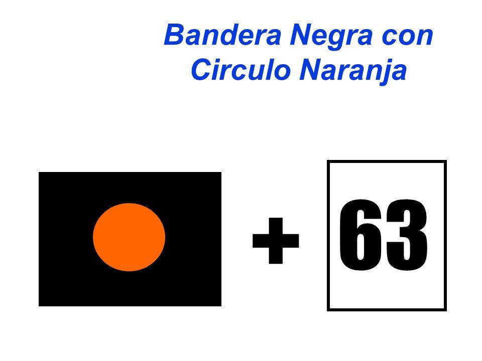63 + Bandera Negra con Circulo Naranja