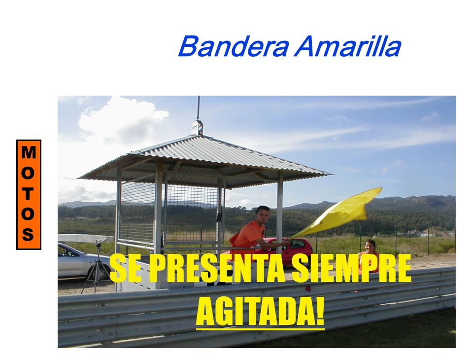 Bandera Amarilla MOTOSMOTOS SE PRESENTA SIEMPRE AGITADA!