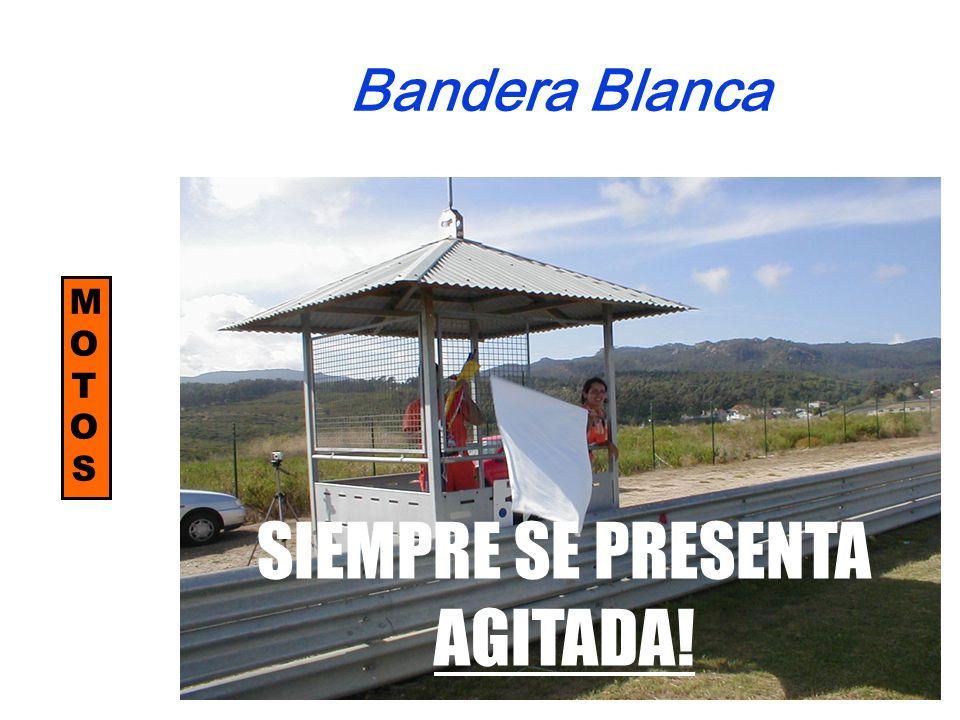 Bandera Blanca MOTOSMOTOS SIEMPRE SE PRESENTA AGITADA!