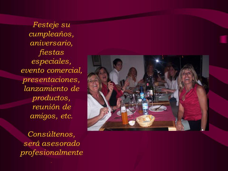 Festeje su cumpleaños, aniversario, fiestas especiales, evento comercial, presentaciones, lanzamiento de productos, reunión de amigos, etc. Consúlteno
