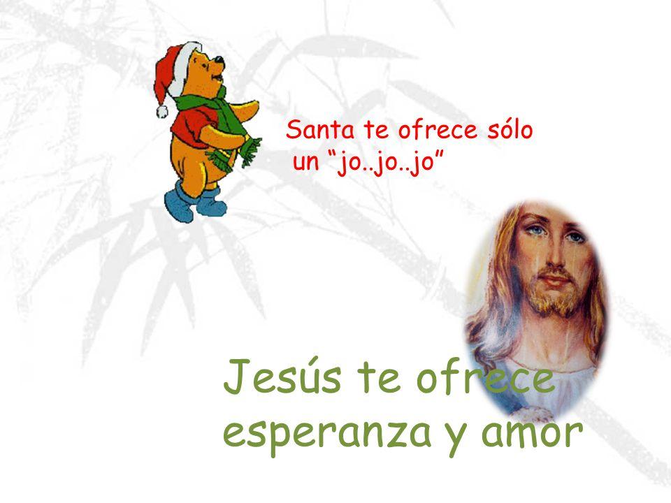 La barriga de Santa está llena de golosinas El corazón de Jesús está lleno de amor
