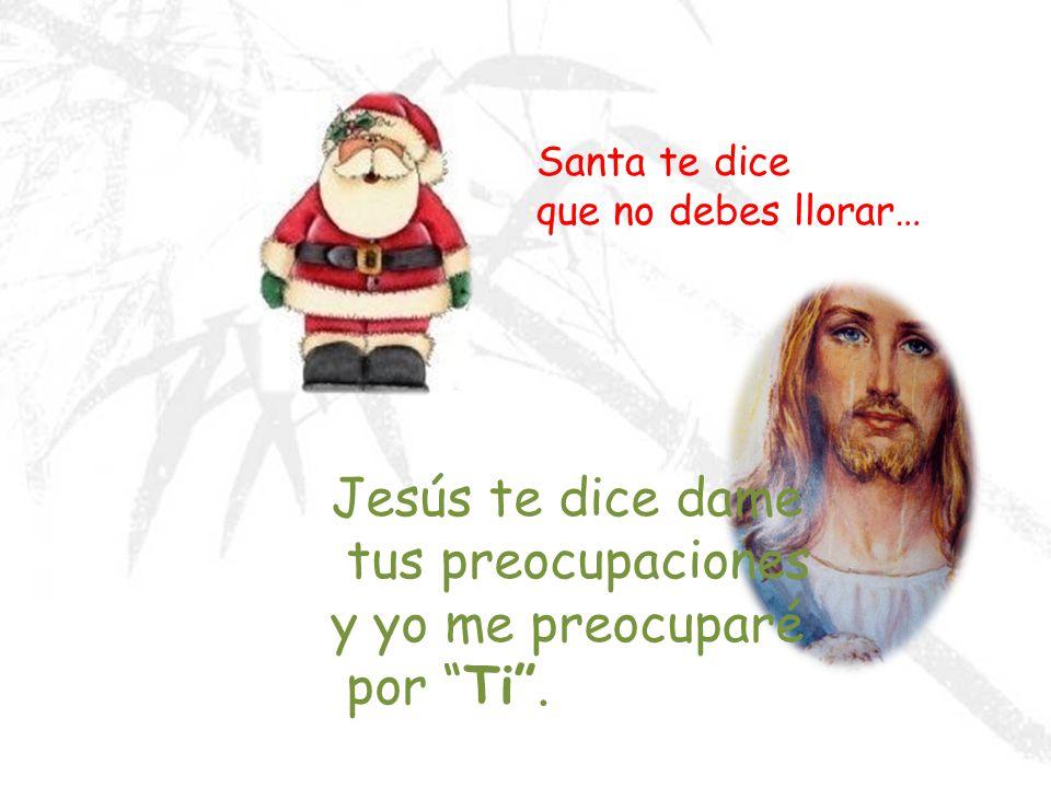 Santa te ofrece sólo un jo..jo..jo Jesús te ofrece esperanza y amor
