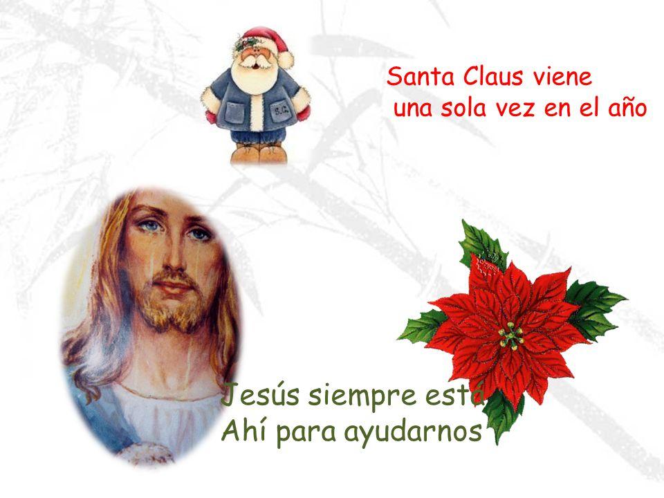 Santa Claus viaja en trineo Jesús viaja con el viento Y camina sobre el agua