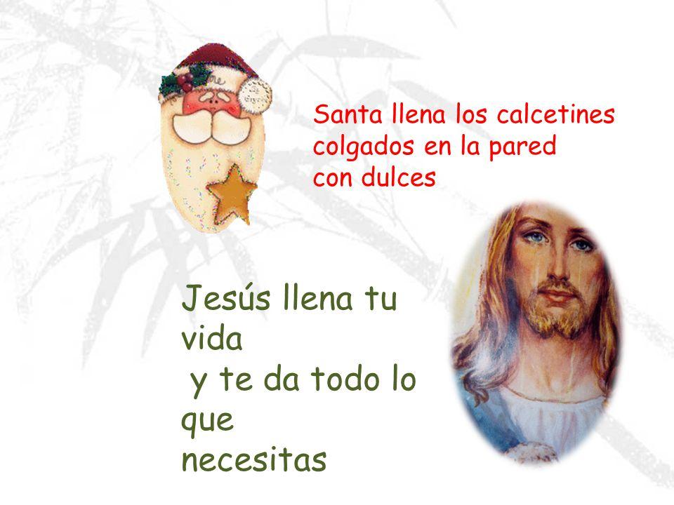 Santa Claus viene una sola vez en el año Jesús siempre está Ahí para ayudarnos