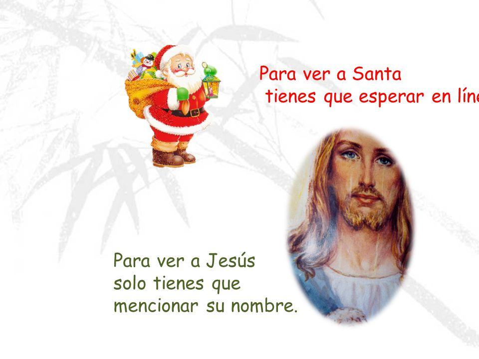 Santa entra por la chimenea sin ser invitado Jesús toca a tu puerta y entra a tu corazón cuando tú lo invitas.
