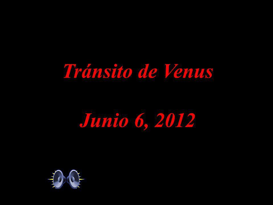 Tránsito de Venus Junio 6, 2012 Tránsito de Venus Junio 6, 2012