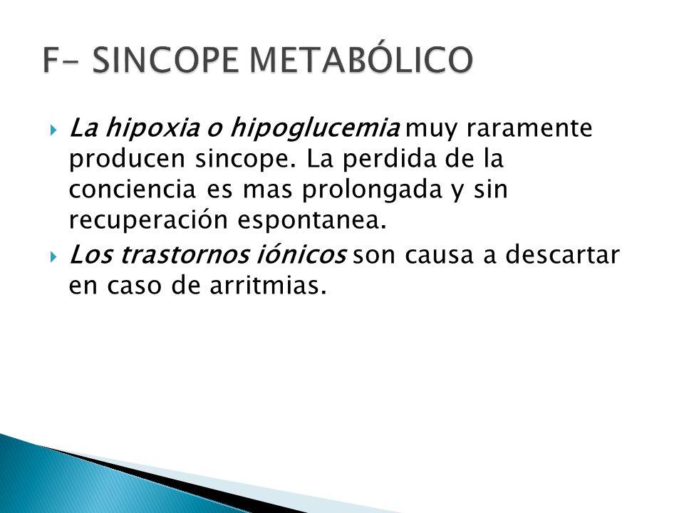 La hipoxia o hipoglucemia muy raramente producen sincope.