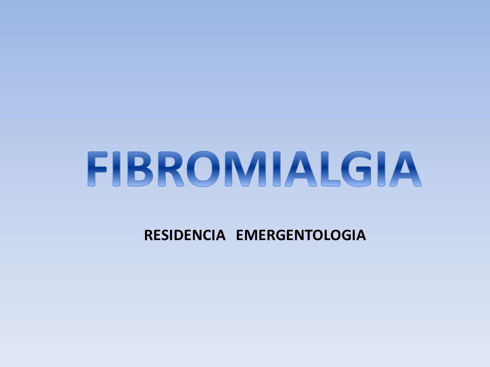 Fibromialgia Enfermedad de etiología desconocida Síntoma guía : Dolor crónico generalizado Coexistencia con cuadros psicopatológicos de la percepción del dolor.