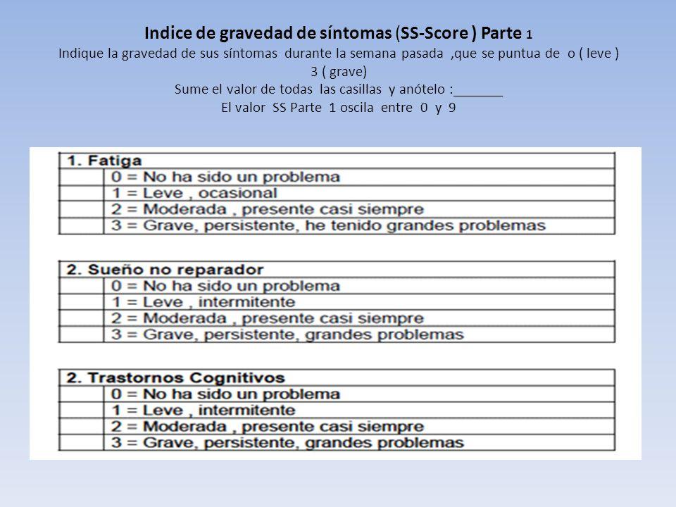 Indice de gravedad de síntomas ( SS-Score) Parte 2 Marque cada casilla de un síntoma que ha sufrido la semana pasada.