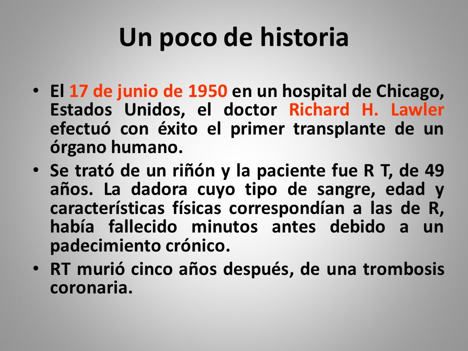 Un poco de historia El 17 de junio de 1950 en un hospital de Chicago, Estados Unidos, el doctor Richard H.