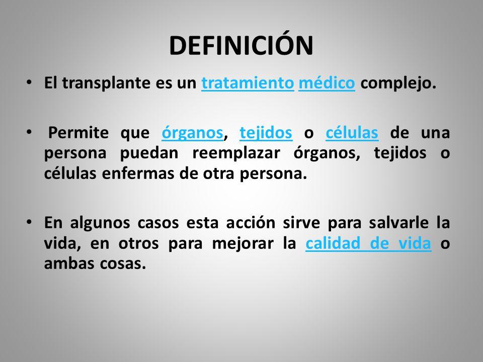 Tipos de trasplantes AUTOTRANSPLANTE O TRASPLANTE AUTÓLOGO Cuando el donante y receptor son el mismo individuo.
