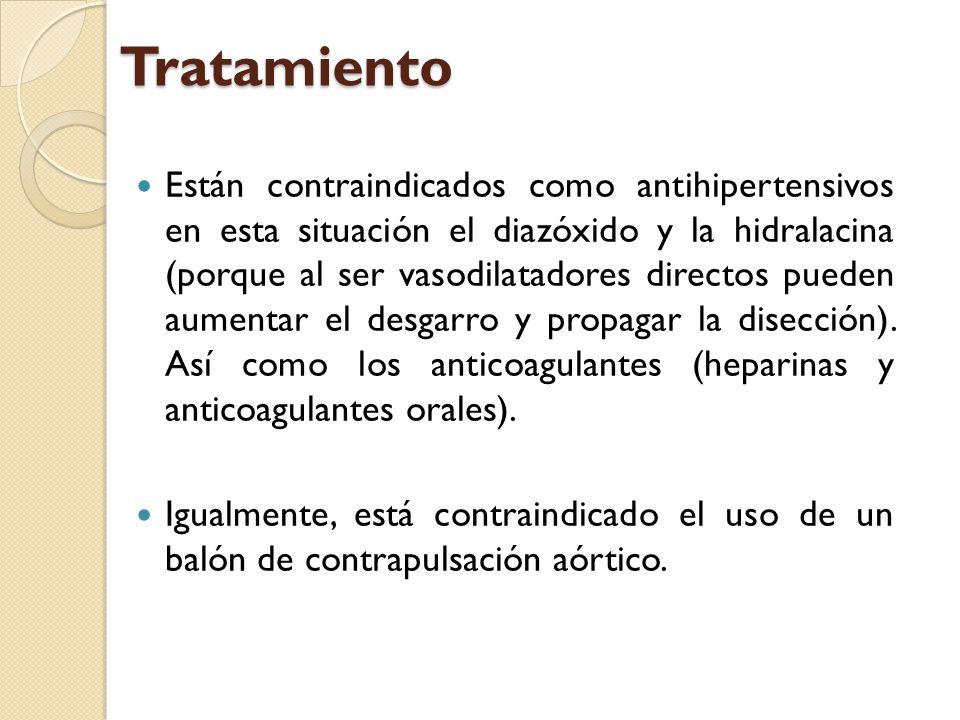 Tratamiento Están contraindicados como antihipertensivos en esta situación el diazóxido y la hidralacina (porque al ser vasodilatadores directos puede