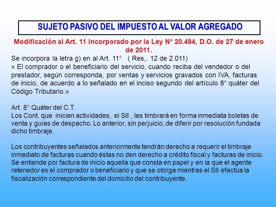 SUJETO PASIVO DEL IMPUESTO AL VALOR AGREGADO SUJETO PASIVO DEL IMPUESTO AL VALOR AGREGADO Modificación al Art. 11 incorporado por la Ley N° 20.494, D.