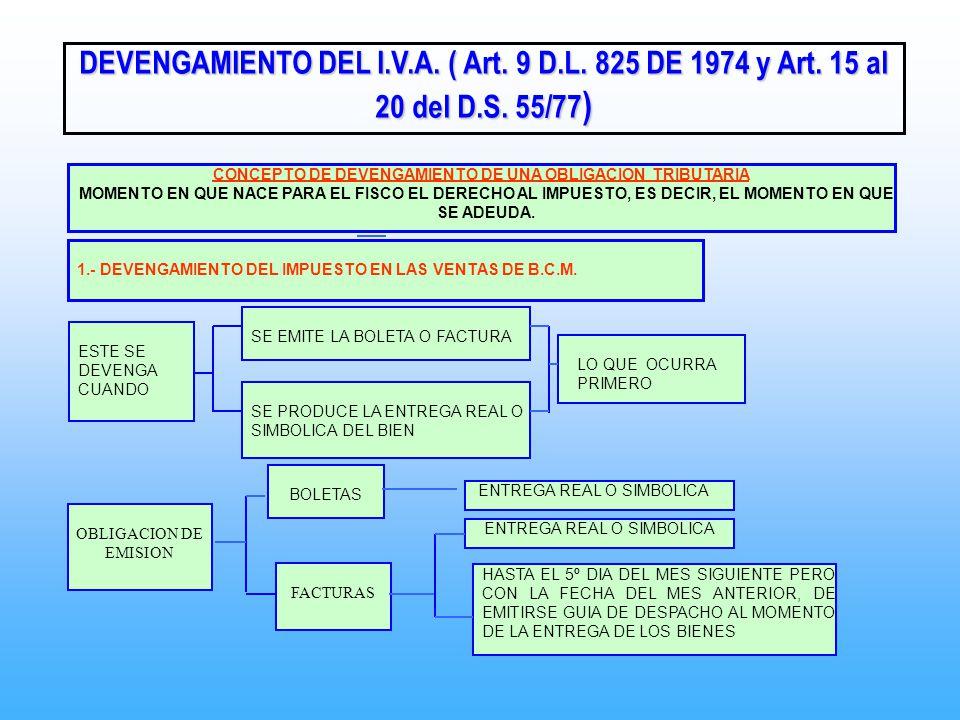 DEVENGAMIENTO DEL I.V.A. ( Art. 9 D.L. 825 DE 1974 y Art. 15 al 20 del D.S. 55/77 ) CONCEPTO DE DEVENGAMIENTO DE UNA OBLIGACION TRIBUTARIA MOMENTO EN