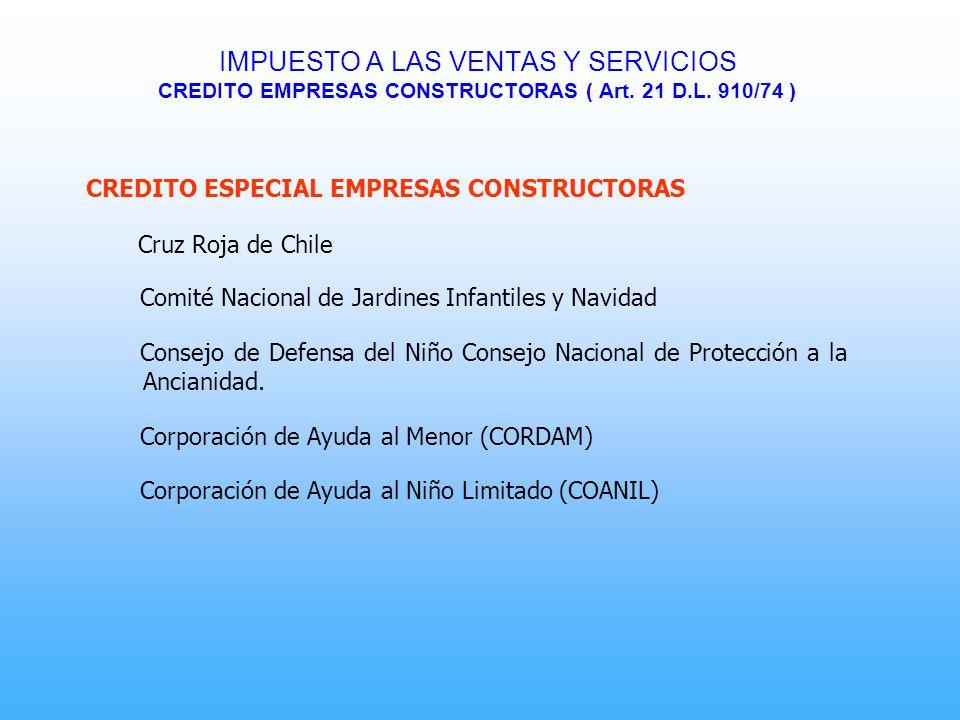 CREDITO ESPECIAL EMPRESAS CONSTRUCTORAS Cruz Roja de Chile Comité Nacional de Jardines Infantiles y Navidad Consejo de Defensa del Niño Consejo Nacion