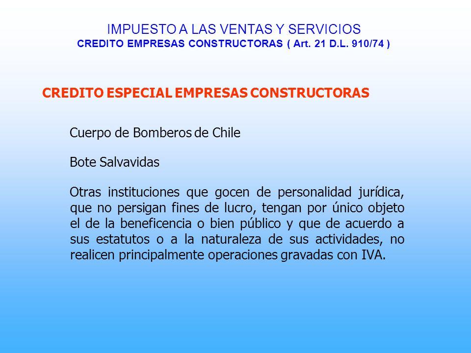 CREDITO ESPECIAL EMPRESAS CONSTRUCTORAS Cuerpo de Bomberos de Chile Bote Salvavidas Otras instituciones que gocen de personalidad jurídica, que no per