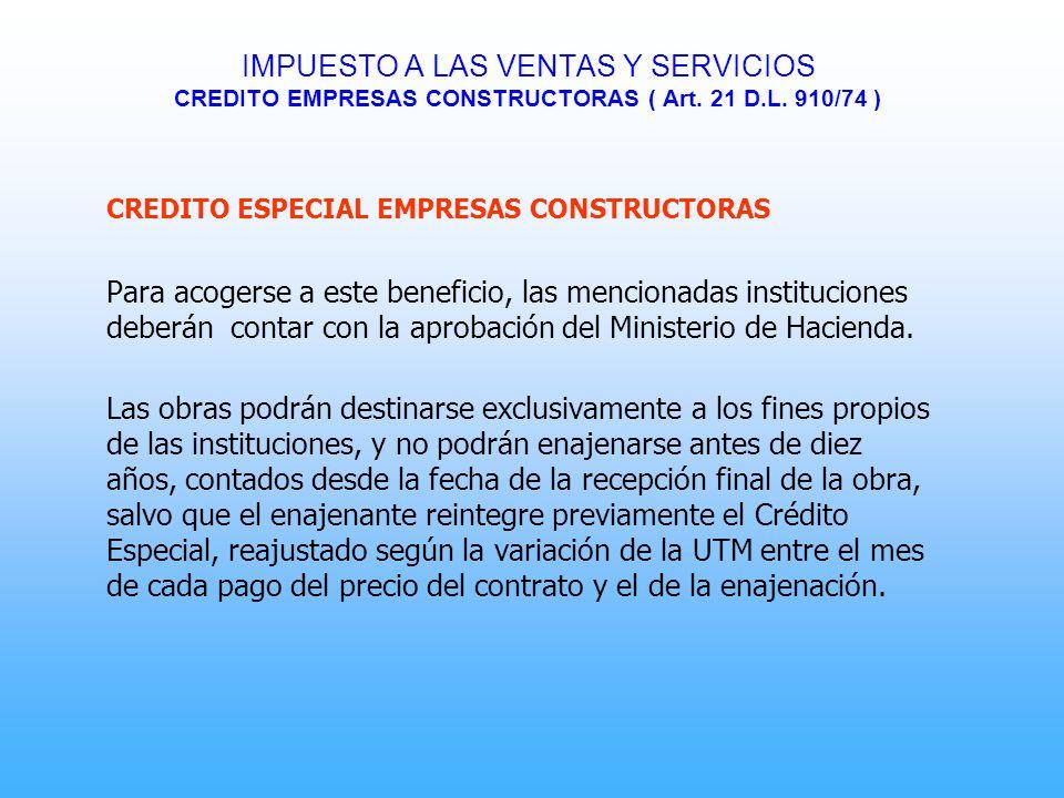 CREDITO ESPECIAL EMPRESAS CONSTRUCTORAS Para acogerse a este beneficio, las mencionadas instituciones deberán contar con la aprobación del Ministerio