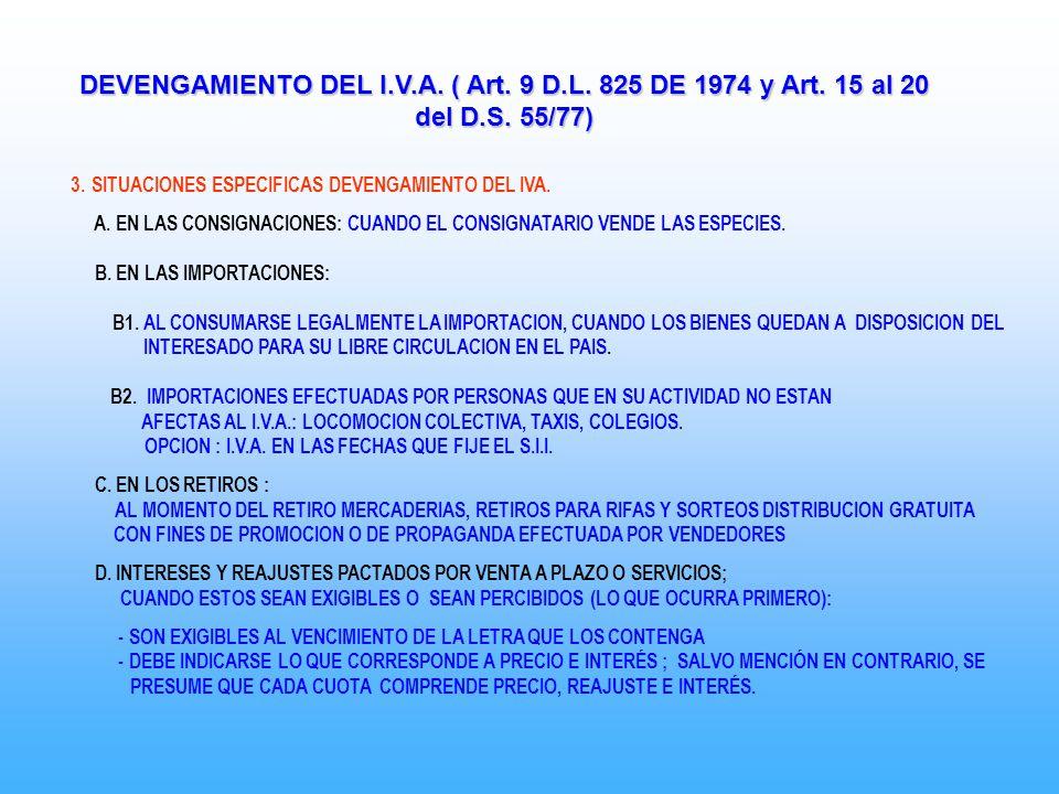 3.SITUACIONES ESPECIFICAS DEVENGAMIENTO DEL IVA. A. EN LAS CONSIGNACIONES: CUANDO EL CONSIGNATARIO VENDE LAS ESPECIES. B. EN LAS IMPORTACIONES: B1. AL