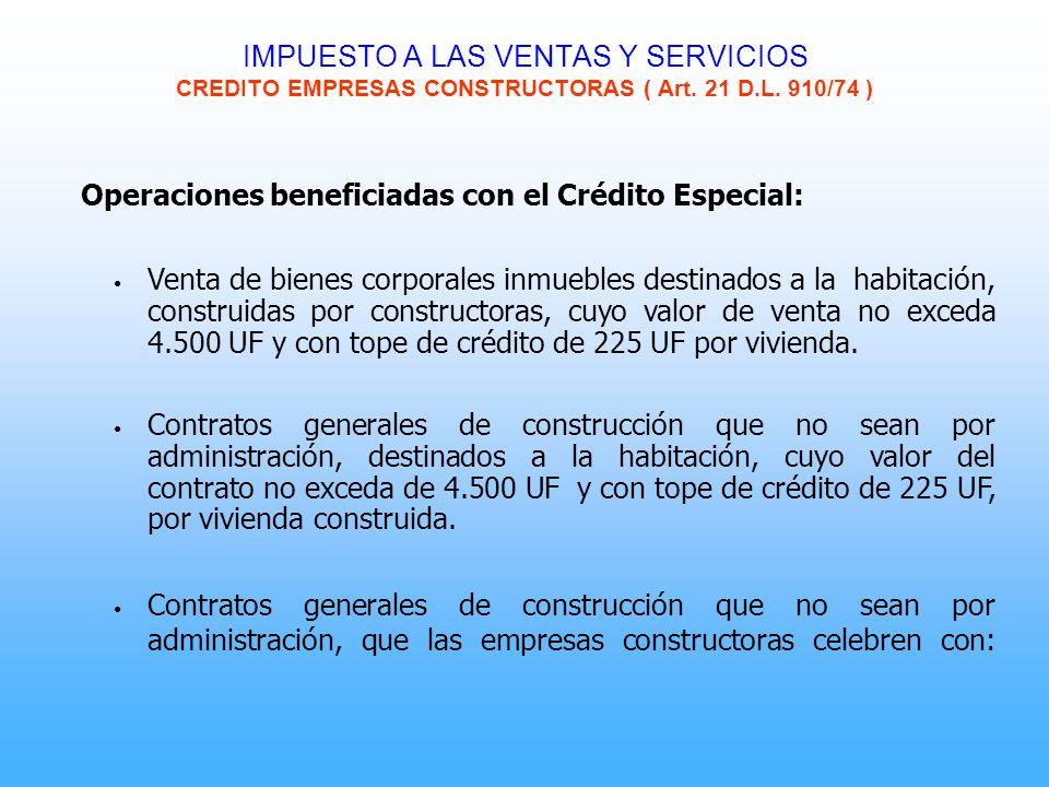 IMPUESTO A LAS VENTAS Y SERVICIOS CREDITO EMPRESAS CONSTRUCTORAS ( Art. 21 D.L. 910/74 ) Operaciones beneficiadas con el Crédito Especial: Venta de bi