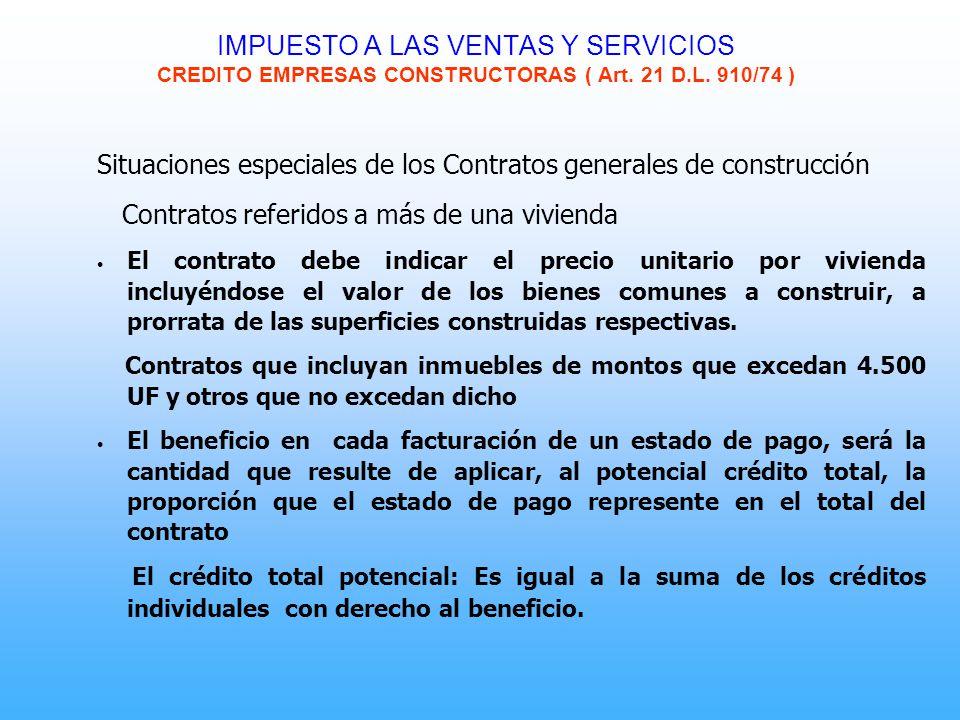 IMPUESTO A LAS VENTAS Y SERVICIOS CREDITO EMPRESAS CONSTRUCTORAS ( Art. 21 D.L. 910/74 ) Situaciones especiales de los Contratos generales de construc