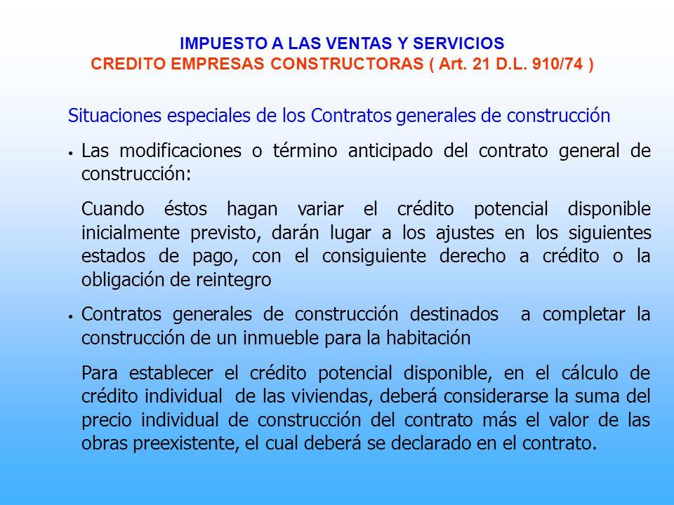 Situaciones especiales de los Contratos generales de construcción Las modificaciones o término anticipado del contrato general de construcción: Cuando