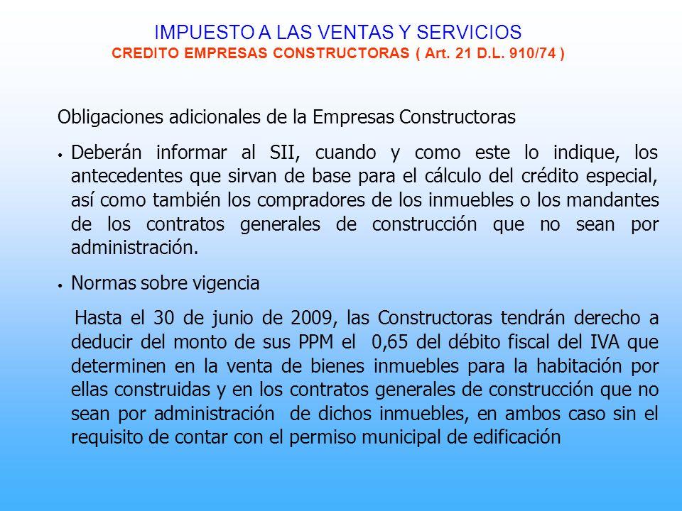 Obligaciones adicionales de la Empresas Constructoras Deberán informar al SII, cuando y como este lo indique, los antecedentes que sirvan de base para