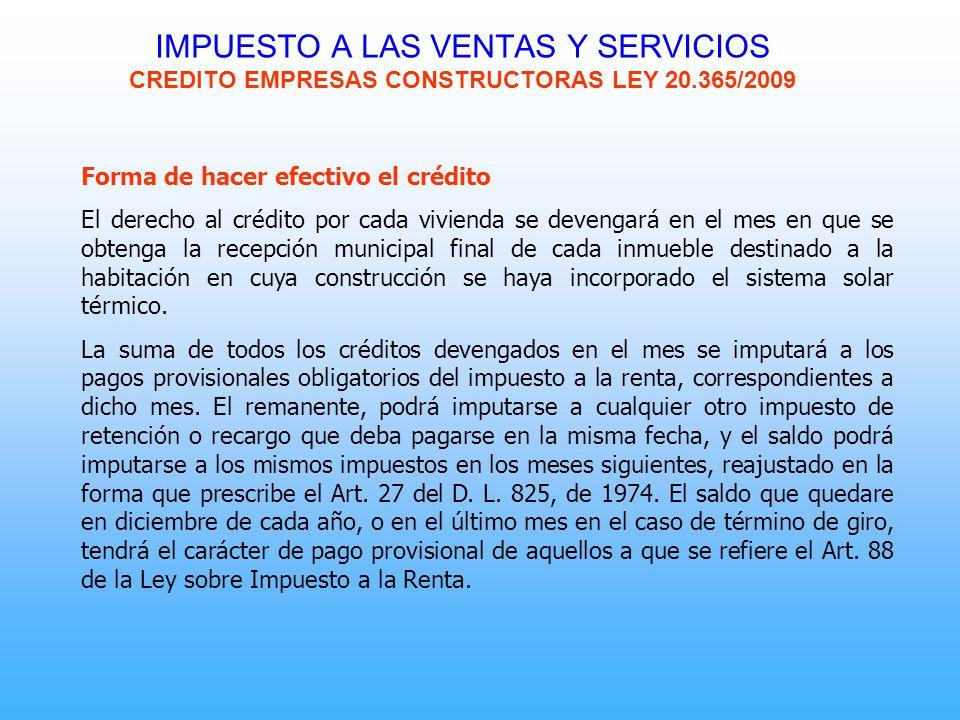 Forma de hacer efectivo el crédito El derecho al crédito por cada vivienda se devengará en el mes en que se obtenga la recepción municipal final de ca