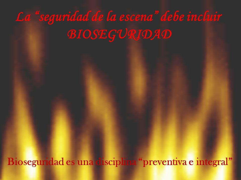 La seguridad de la escena debe incluir BIOSEGURIDAD Bioseguridad es una disciplina preventiva e integral